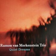 Ramon van Merkenstein Trio: Quiet Dreams