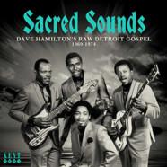 Dave Hamilton 's Raw Detroit Gospel 1969-1974: Sacred Sounds