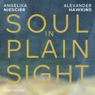 Angelica Niescier & Alexander Hawkins: Soul in Plain Sight