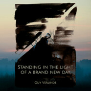 Guy  Verlinde : Standing in the Light of a Brand New Day