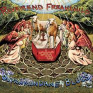 Reverend Freakchild: Supramundane Blues /  Psychedelic Trip Hop Mass