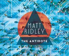 Matt Ridley: The Antidote