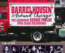 Barrelhousin' Around Chicago: The Legendary George Paulus 1970's Blues Recordings