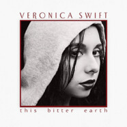 Veronica Swift : This Bitter Earth