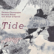 Thomas Champagne'sRandom House (feat. Adam O'Farrill) : Tide