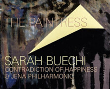 Sarah Buechi Septet Contradiction of Happiness & Jena Philharmonic: The Paintress