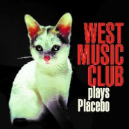 West Music Club, Plays Placebo