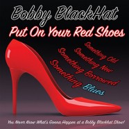Bobby Blackhat : Put On Your Red Shoes