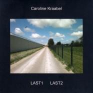 Caroline Kraabel, Last 1 Last 2