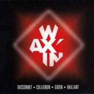 Buissonnet, Collignon, Godin, Vaillant : Wax'in