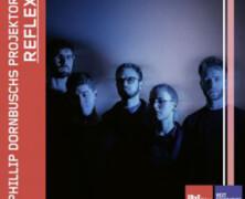Phillip Dornbusch's Projektor: Reflex