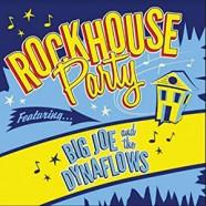 Big Joe & The Dynaflows : Rockhouse Party
