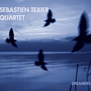 Sébastien Texier Quartet, Dreamers