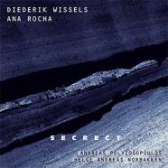Diederik Wissels / Ana Rocha: Secrecy