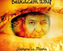 Belkacem Drif: Siempre Lo Mismo