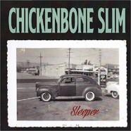 Chickenbone Slim : Sleeper