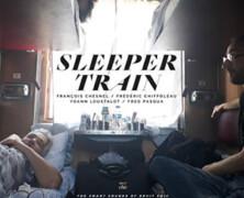 François Chesnel, Frédéric Chiffoleau, Yoann Loustalot & Fred Pasqua: Sleeper Train