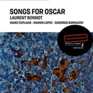 Laurent Bonnot: Songs for Oscar