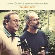 Derya Türkan & Sokratis Sinopoulos : Soundplaces