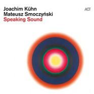 Joachim Kühn & Mateusz Smoczynski, Speaking Sound