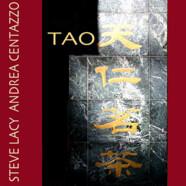 Steve Lacy & Andrea Centazzo: Tao