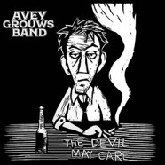 Avey Grouws Band, The Devil May Care