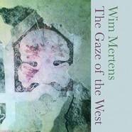 Wim Mertens : The Gaze of the West