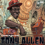 Tony Allen : There Is No End