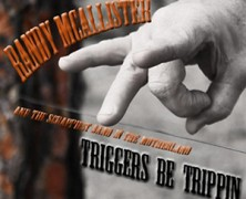 Randy McAllister : Triggers Be Trippin