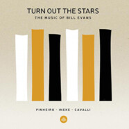 Pinheiro, Ineke & Cavalli : Turn Out The Stars – The music of Bill Evans