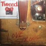 Tweed Funk, Love Strong