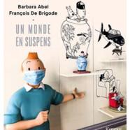 Barbara Abel / François De Brigode: Un monde en suspens