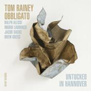 Tom Rainey Obbligato: Untucked in Hannover