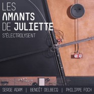 Les Amants de Juliette, S'électrolysent