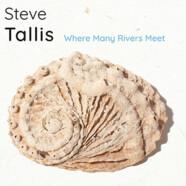 Steve  Tallis : Where Many Rivers Meet