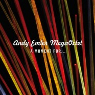 Andy Emler, A Moment for…