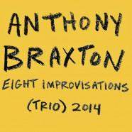 Anthony Braxton, Eight Improvisations Trio