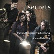 Massot/Florizoone/Horbaczewski, Secrets