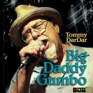Tommy Dardar, Bid Daddy Gumbo