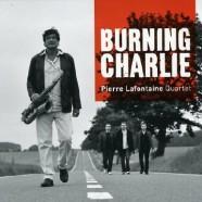 Pierre Lafontaine Quartet : Burning Charlie