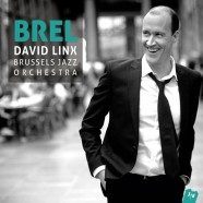 Brussels Jazz Orchestra – David Linx, BREL