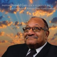 Pastor Donald Gay, On A Glorious Day