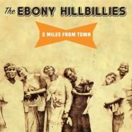 The Ebony Hillbillies, 5 Miles From Town
