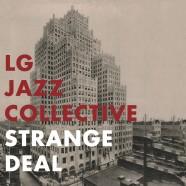 LG Jazz Collective, Strange Deal