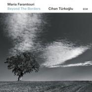 Maria Farantouri – Cihan Türkoglu, Beyond The Borders