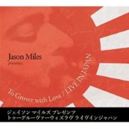 Jason Miles, To Grover With Love – Live In Japan