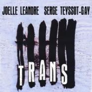 Joëlle Léandre – Serge Teyssot-Gay, TRANS