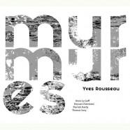Yves Rousseau, Murmures