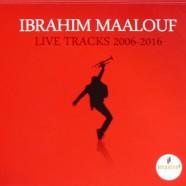 Ibrahim Maalouf, Live Tracks 2006-2016