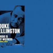 Duke Ellington, Music Is My Mistress